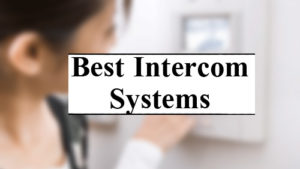 Best Intercom Systems