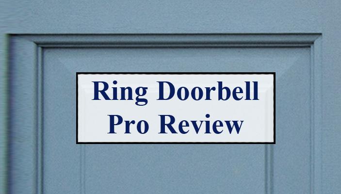 Ring Doorbel Pro Review